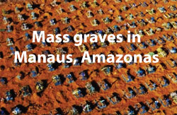 Mass graves in Manaus
